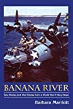 Banana River: Sea Stories and War Diaries from a World War II Navy Base