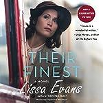 Their Finest: A Novel | Lissa Evans