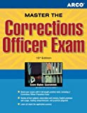 Master The Corrections Officer Exam: Take the Next Step Toward a Career as a Correction Officer (Peterson's Master the Correction Officer)