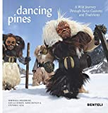 img - for Dancing Pines: A Wild Journey Through Swiss Customs & Traditions (CODE COLLECTION DISPO) book / textbook / text book