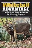 The Whitetail Advantage: Understanding Deer Behavior for Hunting Success