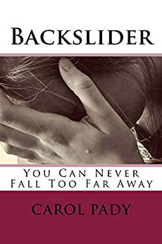 Download for free Backslider: You Can Never Fall Too Far Away