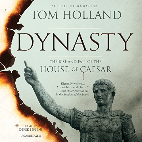 Dynasty: The Rise and Fall of the House of Caesar cover
