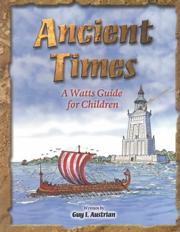 Download Ancient Times: A Watts Guide for Children (Watts Guides) PDF