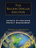 Billion Dollar Solution: Secrets of ProChain Project Management (English Edition)