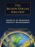 Billion Dollar Solution: Secrets of ProChain Project Management (English Edition)