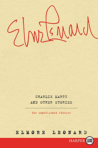 Image of Charlie Martz and Other Stories: The Unpublished Stories