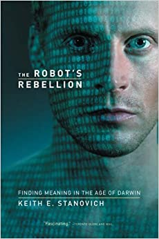 Book The Robot's Rebellion: Finding Meaning in the Age of Darwin by Keith E. Stanovich (18-Oct-2005)