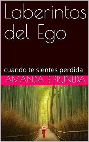 Laberintos del Ego: cuando te sientes perdida