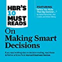 HBR's 10 Must Reads on Making Smart Decisions Audiobook by Ram Charan, Daniel Kahneman, Harvard Business Review Narrated by James Edward Thomas