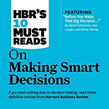 HBR's 10 Must Reads on Making Smart Decisions Audiobook by  Harvard Business Review, Daniel Kahneman, Ram Charan Narrated by James Edward Thomas