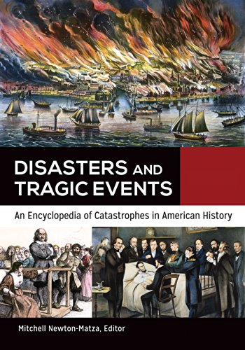 Disasters and Tragic Events: An Encyclopedia of Catastrophes in American History [2 volumes] Pdf
