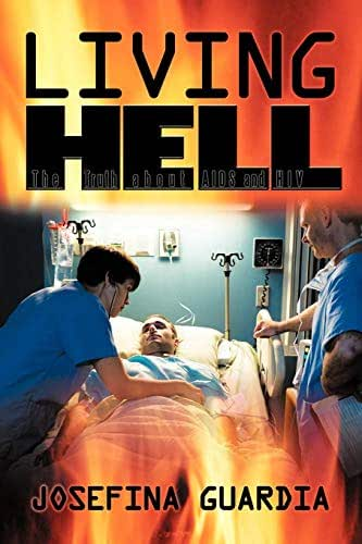 Living Hell: The Truth about AIDS and HIV