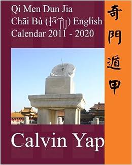 Bu 2020 Calendar Qi Men Dun Jia Chai Bu English Calendar 2011   2020: Calvin Yap