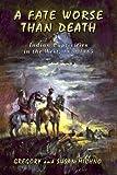 A Fate Worse Than Death, Gregory Michno and Susan Michno, 0870044516