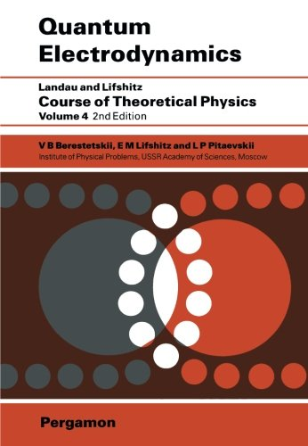 Quantum Electrodynamics (Course of Theoretical Physics, Vol. 4) (Volume 4)