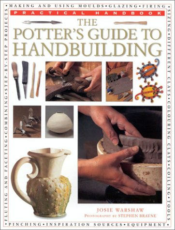The Potter's Guide to Handbuilding (Practical Handbook)