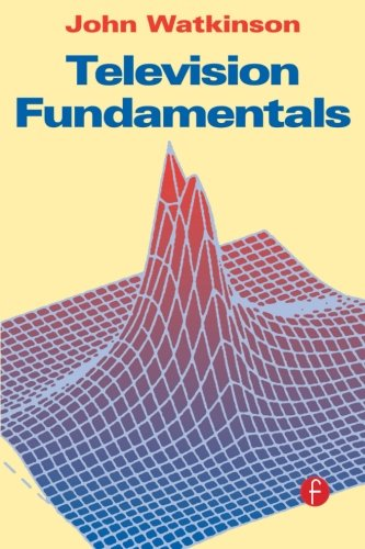 Television Fundamentals by Focal Press