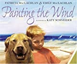 Painting the Wind, Patricia MacLachlan, 0064438252
