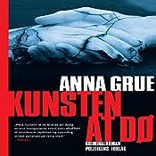 Kunsten at dø (Dan Sommerdahl-serien 3)   Anna Grue