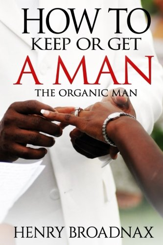 Search : How To Keep Or Get A Man: The Organic Man