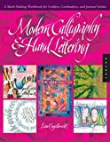 Modern Calligraphy and Hand Lettering: A Mark-Making Workbook for Crafters, Cardmakers, and Journal Artists