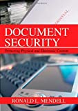 Document Security : Protecting Physical and Electronic Content, Mendell, Ronald L., 0398077665