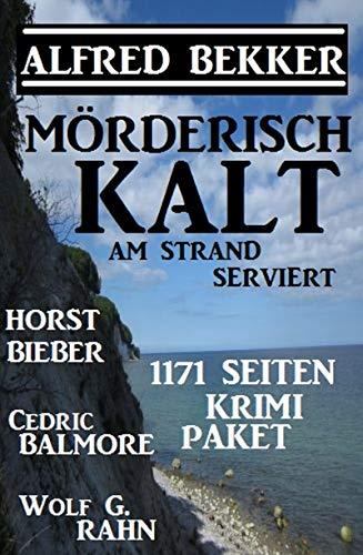 Mörderisch kalt am Strand serviert: 1171 Seiten Krimi Paket (German Edition)