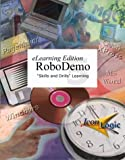 Essentials of RoboDemo 5 : Skills and Drills Workbook, Siegel, Kevin A., 1891762931