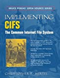Implementing CIFS: The Common Internet File System, Christopher Hertel, 013047116X