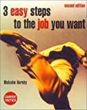 3 Easy Steps to the Job You Want, Malcolm Hornby, 0273652451