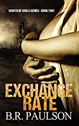 Exchange Rate  | Dystopian Romance: Dystopian Fiction (Worth of Souls Book 2)
