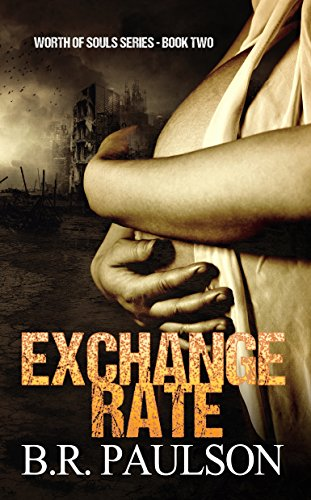Exchange Rate (Worth of Souls Book 2) by [Paulson, B.R.]