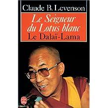 LE SEIGNEUR DU LOTUS BLANC - LE DALAÏ-LAMA