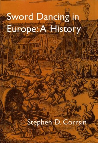 Sword Dancing A History (Publications Of The Folklore Society: Tradition)