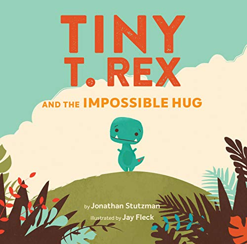 Tiny T. Rex and the Impossible Hug (Dinosaur Books, Dinosaur Books for Kids, Dinosaur Picture Books, Read Aloud Family Books, Books for Young Children)]()