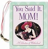 You Said It, Mom!, Ruth Cullen, 0880885599