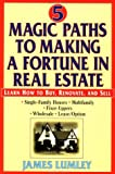 Five Magic Paths to Making a Fortune in Real Estate