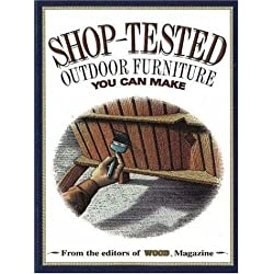 Shop-Tested Outdoor Furniture You Can Make (Wood Book)