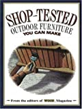 Shop-Tested Outdoor Furniture You Can Make, Ben Allen and Wood Magazine Staff, 069620746X