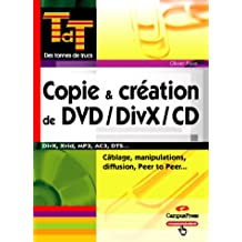 Copie & creation DVD/divx/CD tonnes de trucs
