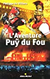 Image de Aventure Du Puy Du Fou (L') (Memoires - Temoignages - Biographies) (French Edition)