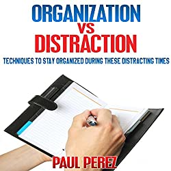 Organization vs. Distraction