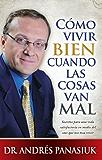 Cómo vivir bien cuando las cosas van mal (Spanish Edition)
