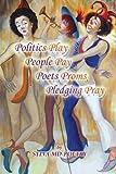 Politics Play People Pay Poets Proms Pledging Pray, Sylva, 144152875X