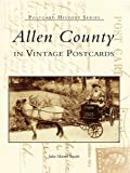 Allen County in Vintage Postcards by John Martin Smith front cover