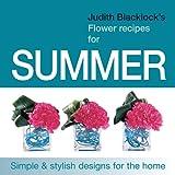 Judith Blacklocks flower recipes for Summer, Judith Blacklock, 0955239133