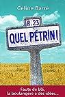 Quel Pétrin!: Faute de blé, la boulangère a des idées... par Céline Barré