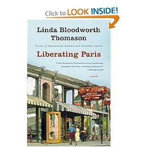 Liberating Paris: A Novel Linda Bloodworth-Thomason