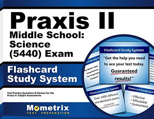 Praxis II Middle School: Science (5440) Exam Flashcard Study System: Praxis II Test Practice Questions & Review for the Praxis II: Subject Assessments